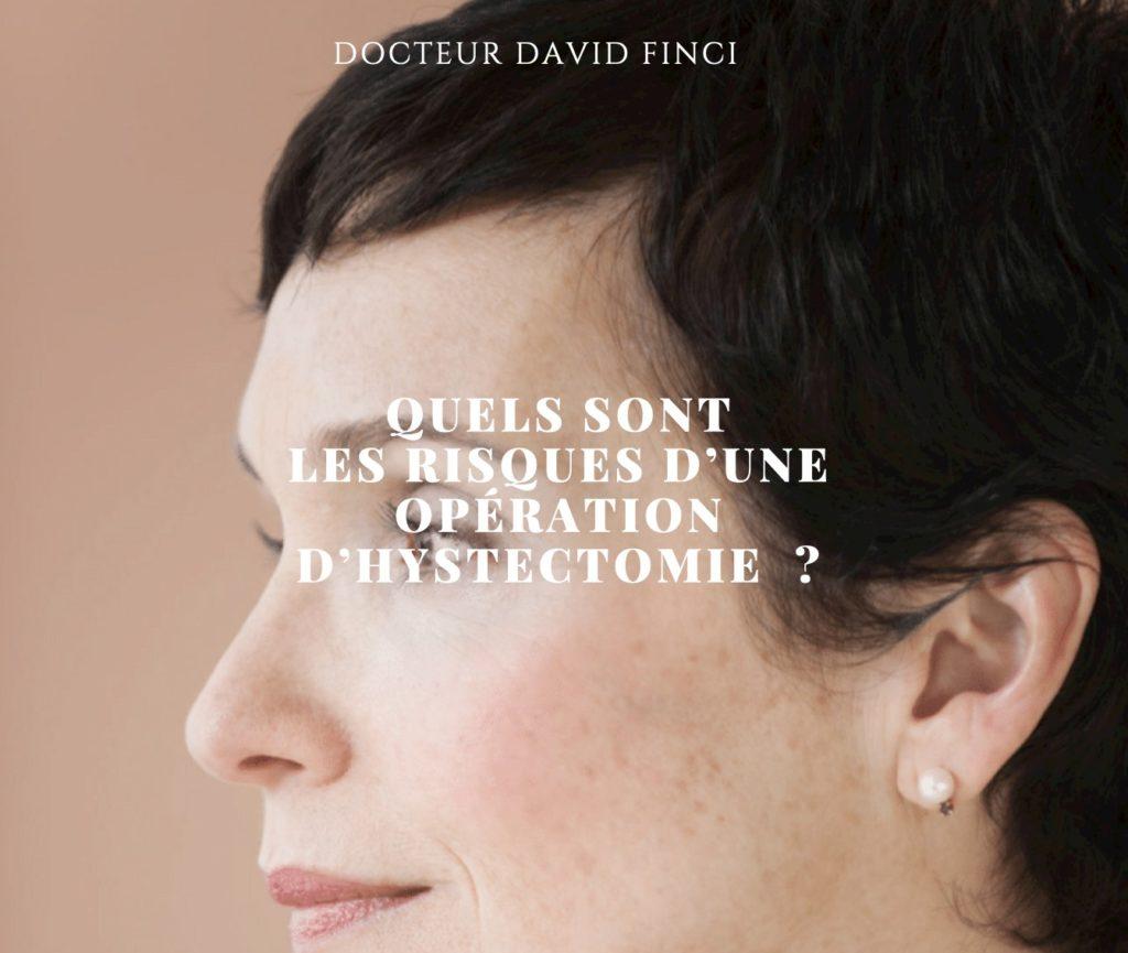 Quels sont les risques d'une opération d'hystectomie - Dr Finci à Genève