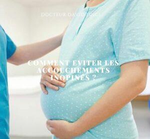 COMMENT EVITER LES ACCOUCHEMENTS INOPINÉS ? Dr Finci à Genève