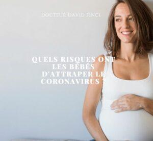 Quels risques ont les bébés d'attraper le coronavirus ?
