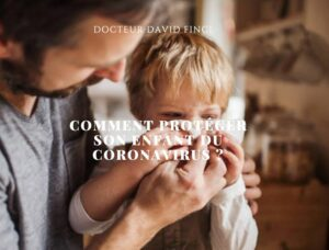 Comment protéger son enfant du coronavirus ?