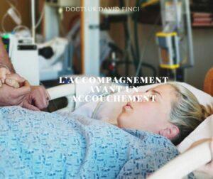 L'ACCOMPAGNEMENT AVANT UN ACCOUCHEMENT - Dr Finci