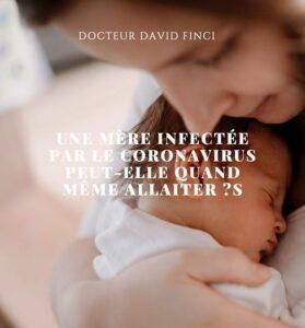 Une mère infectée par le coronavirus peut-elle quand même allaiter ?