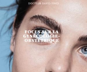 Focus sur la gynécologie obstétrique - Dr Finci à Genève