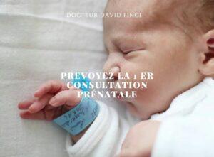 PREVOYEZ LA 1 ER CONSULTATION PRÉNATALE - Dr Finci à Genève