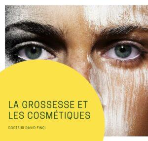 Grossesse et cosmétiques - Dr Finci à Genève