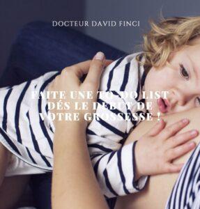 Faire une to do list dès le début de votre grossesse - Dr Finci à Genève